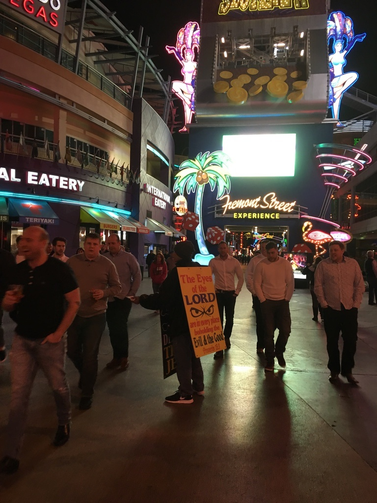 """And the Lord said, ""Go forth, unto Fremont Street in Las Vegas, and scream at those walking by. And by this, they will feel my love."" (I think this is from the Mad Libs version of the Gospel)"